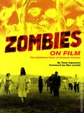 Zombies on Film HC (2014 Rizzoli) The Definitive Story of Undead Cinema 1-1ST