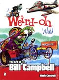 Weird-Oh World: The Art of Bill Campbell SC (2014 Schiffer) 1-1ST