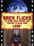 Brick Flicks: 60 Iconic Movie Scenes and Posters to Make From LEGO SC (2014) 1-1ST