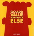 Go Add Value Someplace Else HC (2014 Andrews McMeel) A Dilbert Book 1-1ST