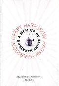 Harry Harrison! Harry Harrison! HC (2014 Tor) A Memoir by Harry Harrison 1-1ST