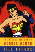 Secret History of Wonder Woman HC (2014 Knopf) 1-1ST