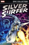 Silver Surfer When Calls Galactus TPB (2014 Marvel) Epic Collection 1-1ST