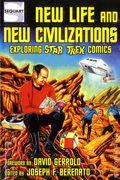 New Life and New Civilizations: Exploring Star Trek Comics SC (2014 SRL) 1-1ST