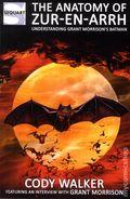 Anatomy of Zur-en-Arrh: Understanding Grant Morrison's Batman SC (2014 Sequart Research) 1-1ST