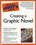 Complete Idiot's Guide to Creating a Graphic Novel SC (2004 Putnam) 1-1ST