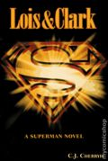 Lois and Clark SC (1996 Prima) A Superman Novel 1-1ST
