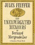 Unexpurgated Memoirs of Bernard Mergendeiler HC (1965) 1-1ST