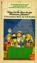 What Do We Have for the Witness, Johnnie? PB (1976 Bantam Edition) A Doonesbury Book 1-1ST