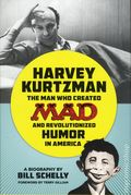 Harvey Kurtzman The Man Who Created MAD and Revolutionized Humor in America HC (2015 FB) 1-1ST