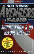 100 Things Avengers Fans Should Know and Do Before They Die SC (2015) 1-1ST