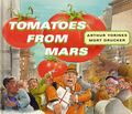 Tomatoes from Mars HC (1999 HarperCollins) 1-1ST