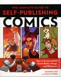 Complete Guide to Self-Publishing Comics SC (2015 WG) How to Create and Sell Comic Books, Manga, and Webcomics 1-1ST
