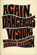 Again, Dangerous Visions HC (1972 Doubleday) Edited by Harlan Ellison 1-1ST