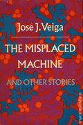 Misplaced Machine and Other Stories HC (1970 Knopf Novel) By Jose J. Veiga 1-1ST