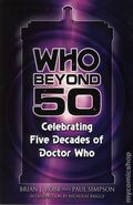 Who Beyond 50: Celebrating Five Decades of Doctor Who SC (2015 Hasslein Books) 1-1ST