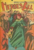 Heroes All - Catholic Action Illustrated (1943-1948 H.A. Company) Vol. 5 #18