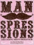 Manspressions: Decoding Men's Behavior SC (2015 Microcosm) 1-1ST