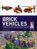 Brick Vehicles SC (2015 Barron's) Amazing Air, Land, and Sea Machines to Build from LEGO 1N-1ST