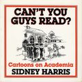 Can't You Guys Read? TPB (1991 Rutgers University Press) Cartoons on Academia 1-1ST