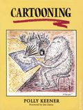 Cartooning SC (1992 Prentice Hall Press) By Polly Keener 1-1ST