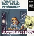 What Is It, Tink, Is Pan in Trouble? TPB (1992 Andrews McMeel) A Doonesbury Book 1-1ST