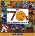 70s: Life In A Dumb Decade TPB (1992 Harmony Books) 1-1ST