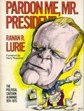 Pardon Me, Mr. President! TPB (1975 Quadrangle/NYT) The Political Cartoon Almanac 1974-1975 1-1ST