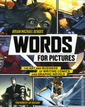 Words for Pictures: The Art and Business of Writing Comics and Graphic Novels SC (2014) 1-REP