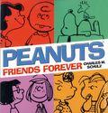 Peanuts Friends Forever TPB (2015 Ballantine Books) 1-1ST