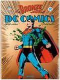 Bronze Age of DC Comics HC (2015 Taschen) 1-1ST