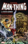 Man-Thing TPB (2015-2016 Marvel) By Steve Gerber The Complete Collection 1-1ST