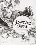 Sketching Times SC (2015 Gingko Press) Inspirations from 25 Artists' Sketch Collections 1-1ST