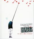 Imagery from the Bird's Home: The Art of Bill Carman HC (2015 Flesk) 1-1ST
