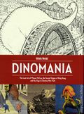 Dinomania HC (2015 FB) The Lost Art of Winsor McCay, The Secret Origins of King Kong, and the Urge to Destroy New York 1-1ST