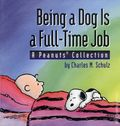 Being a Dog is a Full-Time Job TPB (1994 Andrews McMeel) A Peanuts Collection 1-REP