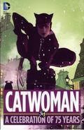 Catwoman A Celebration of 75 Years HC (2015 DC) 1-1ST