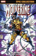 Wolverine The Dying Game TPB (2015 Marvel) Epic Collection 1-1ST