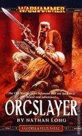 Warhammer Orcslayer PB (2006 A Gotrek and Felix Novel) 1-1ST