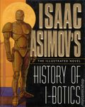 Isaac Asimov's History of I-Botics HC (1997 HarperPrism) The Illustrated Novel 1-1ST