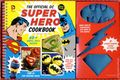 Official DC Super Hero Cookbook HC (2013 Downtown Bookworks) Simple, Healthy, Tasty Recipes 1B-1ST