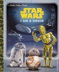 Star Wars I Am a Droid HC (2016 A Little Golden Book) 1-1ST