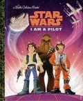 Star Wars I Am a Pilot HC (2016 A Little Golden Book) 1-1ST