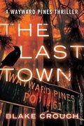 Last Town SC (2014 Novel) A Wayward Pines Thriller 1-1ST