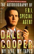 Autobiography of F.B.I. Special Agent Dale Cooper: My Life, My Tapes SC (1991 Pocket Books) A Twin Peaks Book 1-1ST