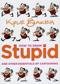 How to Draw Stupid and Other Essentials of Cartooning SC (2008 Watson-Guptill) 1-1ST