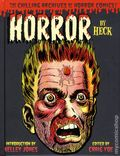 Horror by Heck: The Chilling Archives of Horror Comics HC (2015 IDW) 1-1ST