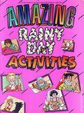 Amazing Rainy Day Activities (1990 Welh Publishing Group) 1