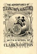 Adventures of Teasing Tom and Naughty Ned (1879 F.B. Patterson) Clark's Cotton 1