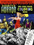 Haunted Horror: The Chilling Archives of Horror Comics SC (2015 IDW) Pre-Code Cover Coloring Book 1-1ST